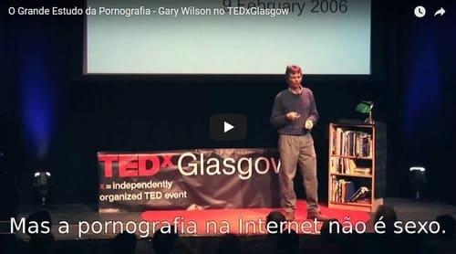vídeo do gary wilson sobre pornografia